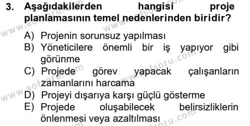 İktisat Bölümü 2. Yarıyıl Proje Yönetimi Dersi 2013 Yılı Bahar Dönemi Ara Sınavı 3. Soru
