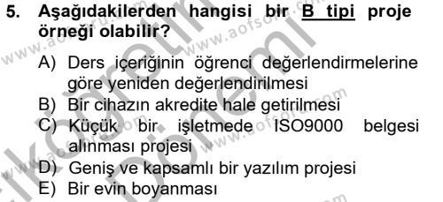 İktisat Bölümü 2. Yarıyıl Proje Yönetimi Dersi 2013 Yılı Bahar Dönemi Ara Sınavı 5. Soru