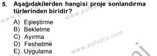 Lojistik Bölümü 2. Yarıyıl Proje Yönetimi Dersi 2013 Yılı Bahar Dönemi Dönem Sonu Sınavı 5. Soru