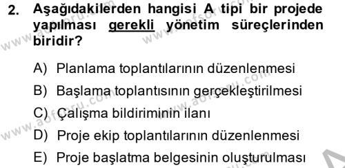 Lojistik Bölümü 2. Yarıyıl Proje Yönetimi Dersi 2014 Yılı Bahar Dönemi Ara Sınavı 2. Soru