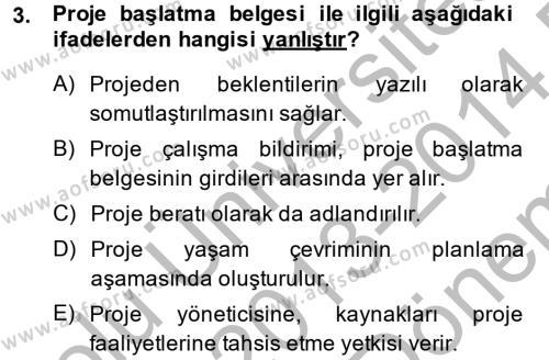 Lojistik Bölümü 2. Yarıyıl Proje Yönetimi Dersi 2014 Yılı Bahar Dönemi Dönem Sonu Sınavı 3. Soru