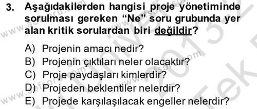 İktisat Bölümü 2. Yarıyıl Proje Yönetimi Dersi 2014 Yılı Bahar Dönemi Tek Ders Sınavı 3. Soru