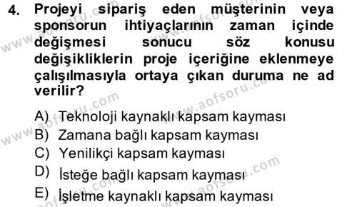 İktisat Bölümü 2. Yarıyıl Proje Yönetimi Dersi 2014 Yılı Bahar Dönemi Tek Ders Sınavı 4. Soru