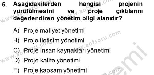 İktisat Bölümü 2. Yarıyıl Proje Yönetimi Dersi 2014 Yılı Bahar Dönemi Tek Ders Sınavı 5. Soru