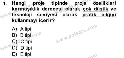 Proje Yönetimi Dersi 2014 - 2015 Yılı Dönem Sonu Sınavı 1. Soru