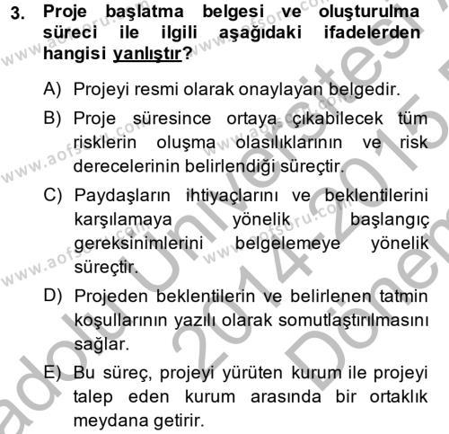 Sağlık Yönetimi Bölümü 6. Yarıyıl Proje Yönetimi Dersi 2015 Yılı Bahar Dönemi Dönem Sonu Sınavı 3. Soru