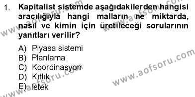 İktisat Bölümü 1. Yarıyıl İktisada Giriş I Dersi 2013 Yılı Güz Dönemi Ara Sınavı 1. Soru