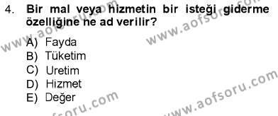 Emlak ve Emlak Yönetimi Bölümü 1. Yarıyıl İktisada Giriş I Dersi 2013 Yılı Güz Dönemi Ara Sınavı 4. Soru