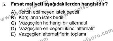 Kamu Yönetimi Bölümü 1. Yarıyıl İktisada Giriş I Dersi 2013 Yılı Güz Dönemi Ara Sınavı 5. Soru