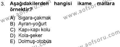 İktisat Bölümü 1. Yarıyıl İktisada Giriş I Dersi 2013 Yılı Güz Dönemi Dönem Sonu Sınavı 3. Soru