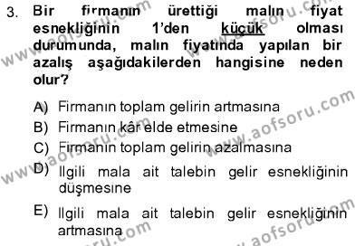İşletme Yönetimi Bölümü 1. Yarıyıl İktisada Giriş I Dersi 2014 Yılı Güz Dönemi Dönem Sonu Sınavı 3. Soru
