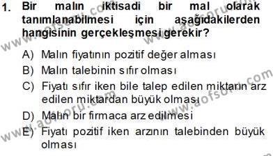 Maliye Bölümü 1. Yarıyıl İktisada Giriş I Dersi 2014 Yılı Güz Dönemi Tek Ders Sınavı 1. Soru