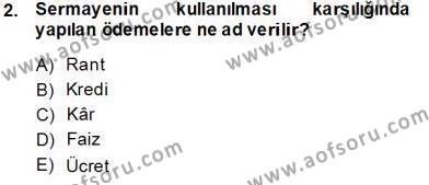 Turizm ve Otel İşletmeciliği Bölümü 1. Yarıyıl İktisada Giriş I Dersi 2014 Yılı Güz Dönemi Tek Ders Sınavı 2. Soru