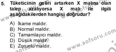 Maliye Bölümü 1. Yarıyıl İktisada Giriş I Dersi 2014 Yılı Güz Dönemi Tek Ders Sınavı 5. Soru