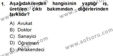 Maliye Bölümü 1. Yarıyıl İktisada Giriş I Dersi 2015 Yılı Güz Dönemi Ara Sınavı 1. Soru