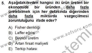 Maliye Bölümü 1. Yarıyıl İktisada Giriş I Dersi 2015 Yılı Güz Dönemi Ara Sınavı 5. Soru