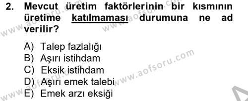 Kamu Yönetimi Bölümü 2. Yarıyıl İktisada Giriş II Dersi 2013 Yılı Bahar Dönemi Dönem Sonu Sınavı 2. Soru