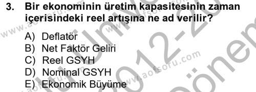 Kamu Yönetimi Bölümü 2. Yarıyıl İktisada Giriş II Dersi 2013 Yılı Bahar Dönemi Dönem Sonu Sınavı 3. Soru