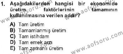 İşletme Yönetimi Bölümü 2. Yarıyıl İktisada Giriş II Dersi 2013 Yılı Bahar Dönemi Tek Ders Sınavı 1. Soru