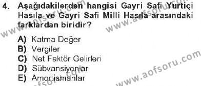 Kamu Yönetimi Bölümü 2. Yarıyıl İktisada Giriş II Dersi 2013 Yılı Bahar Dönemi Tek Ders Sınavı 4. Soru