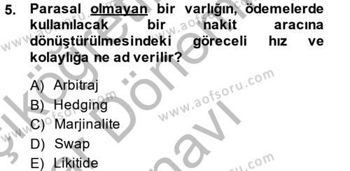 İşletme Yönetimi Bölümü 2. Yarıyıl İktisada Giriş II Dersi 2014 Yılı Bahar Dönemi Dönem Sonu Sınavı 5. Soru