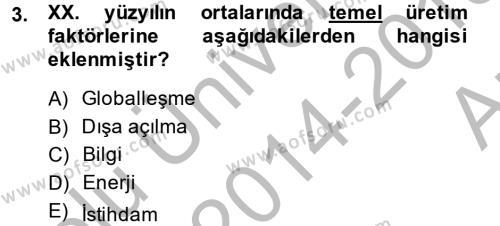 İşletme Yönetimi Bölümü 2. Yarıyıl İktisada Giriş II Dersi 2015 Yılı Bahar Dönemi Ara Sınavı 3. Soru