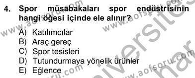 Spor Yönetimi Bölümü 2. Yarıyıl Spor Ekonomisi Dersi 2013 Yılı Bahar Dönemi Ara Sınavı 4. Soru