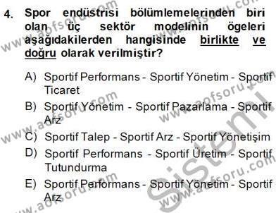 Spor Yönetimi Bölümü 2. Yarıyıl Spor Ekonomisi Dersi 2015 Yılı Bahar Dönemi Ara Sınavı 4. Soru