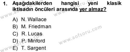 İktisadi Düşünceler Tarihi Dersi 2014 - 2015 Yılı Dönem Sonu Sınavı 1. Soru