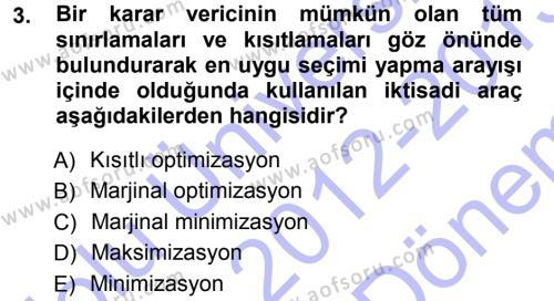 İktisat Bölümü 3. Yarıyıl Mikro İktisat Dersi 2013 Yılı Güz Dönemi Dönem Sonu Sınavı 3. Soru