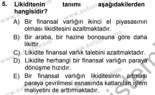 Çalışma Ekonomisi ve Endüstri İlişkileri Bölümü 5. Yarıyıl Para ve Banka Dersi 2013 Yılı Güz Dönemi Ara Sınavı 5. Soru