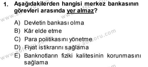 Para ve Banka Dersi 2013 - 2014 Yılı Dönem Sonu Sınavı 1. Soru