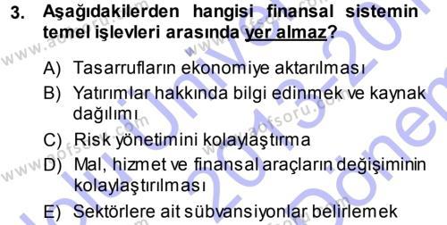 Çalışma Ekonomisi ve Endüstri İlişkileri Bölümü 5. Yarıyıl Para ve Banka Dersi 2014 Yılı Güz Dönemi Dönem Sonu Sınavı 3. Soru