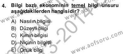 Bilgi Ekonomisi Dersi 2013 - 2014 Yılı (Vize) Ara Sınav Soruları 4. Soru