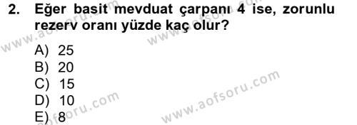 Para Politikası Dersi 2012 - 2013 Yılı (Vize) Ara Sınav Soruları 2. Soru