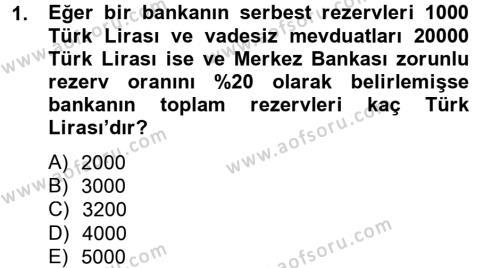 Para Politikası Dersi 2012 - 2013 Yılı (Final) Dönem Sonu Sınav Soruları 1. Soru