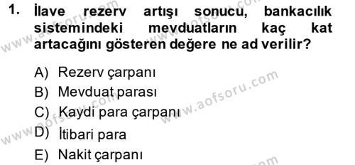 Para Politikası Dersi 2013 - 2014 Yılı (Vize) Ara Sınav Soruları 1. Soru