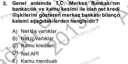 Para Politikası Dersi 2013 - 2014 Yılı (Vize) Ara Sınav Soruları 3. Soru