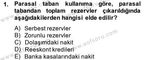 Para Politikası Dersi 2013 - 2014 Yılı Tek Ders Sınav Soruları 1. Soru