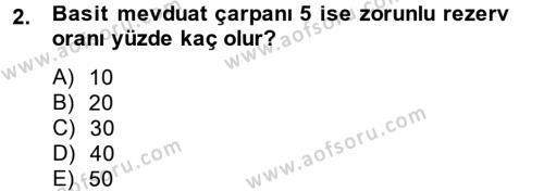 Para Politikası Dersi 2013 - 2014 Yılı Tek Ders Sınav Soruları 2. Soru