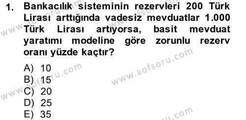 Para Politikası Dersi 2014 - 2015 Yılı Tek Ders Sınav Soruları 1. Soru