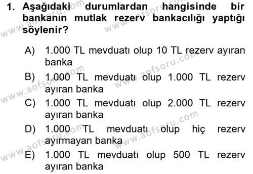Para Politikası Dersi 2016 - 2017 Yılı (Vize) Ara Sınav Soruları 1. Soru