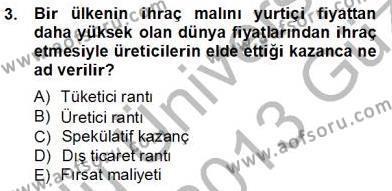 Uluslararası İktisat Teorisi Dersi 2012 - 2013 Yılı Ara Sınavı 3. Soru