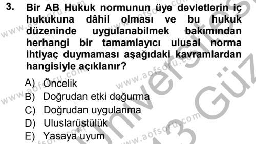 Uluslararası İlişkiler Bölümü 7. Yarıyıl Avrupa Birliği Dersi 2013 Yılı Güz Dönemi Ara Sınavı 3. Soru