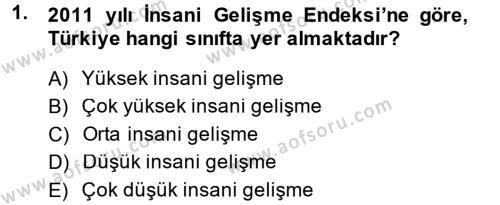 Maliye Bölümü 8. Yarıyıl Türkiye Ekonomisi Dersi 2014 Yılı Bahar Dönemi Dönem Sonu Sınavı 1. Soru