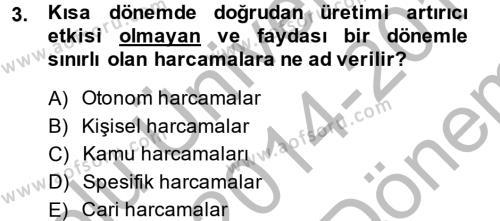 Maliye Bölümü 8. Yarıyıl Türkiye Ekonomisi Dersi 2015 Yılı Bahar Dönemi Dönem Sonu Sınavı 3. Soru