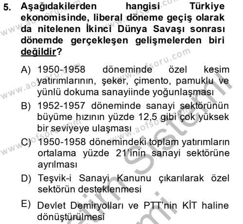 Yerel Yönetimler Bölümü 4. Yarıyıl Türkiye Ekonomisi Dersi 2015 Yılı Bahar Dönemi Dönem Sonu Sınavı 5. Soru