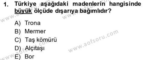 Türkiye Ekonomisi Dersi 2014 - 2015 Yılı Tek Ders Sınav Soruları 1. Soru