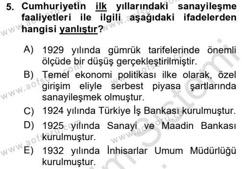 Çalışma Ekonomisi ve Endüstri İlişkileri Bölümü 8. Yarıyıl Türkiye Ekonomisi Dersi 2016 Yılı Bahar Dönemi Dönem Sonu Sınavı 5. Soru