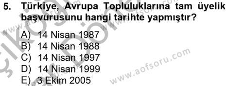 Kamu Yönetimi Bölümü 8. Yarıyıl Avrupa Birliği ve Türkiye İlişkileri Dersi 2013 Yılı Bahar Dönemi Ara Sınavı 5. Soru